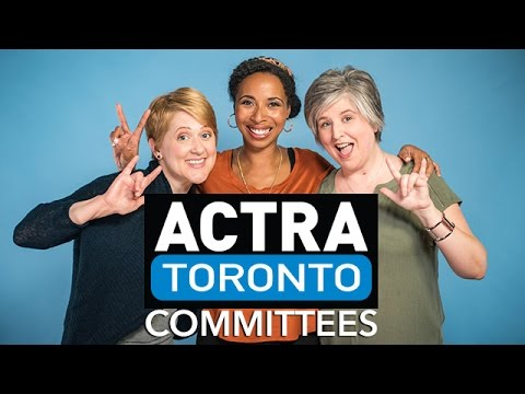 ACTRA Toronto: We've got a committee for you!