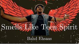 Smells Like Teen Spirit | In The End | Dil Se | Nirvana | Linkin Park | Band Ehs