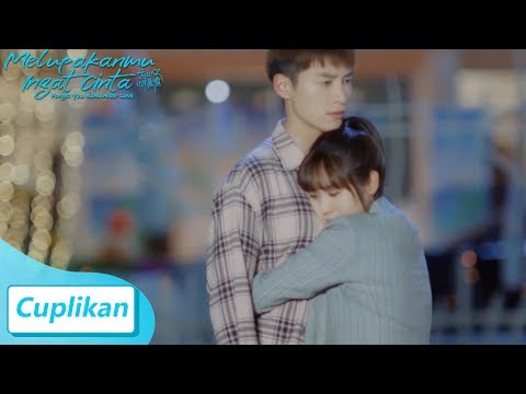 forget-you-remember-love-|-cuplikan-ep22-menolak-pelukan-|-忘记你记得爱情-|-wetv-【indo-sub】