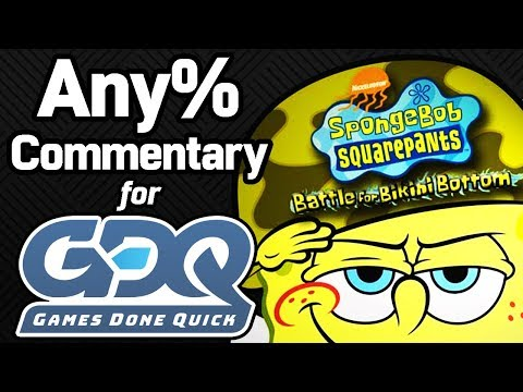 SGDQ 2018 Commentary Submission: SpongeBob SquarePants: Battle for Bikini Bottom Any%