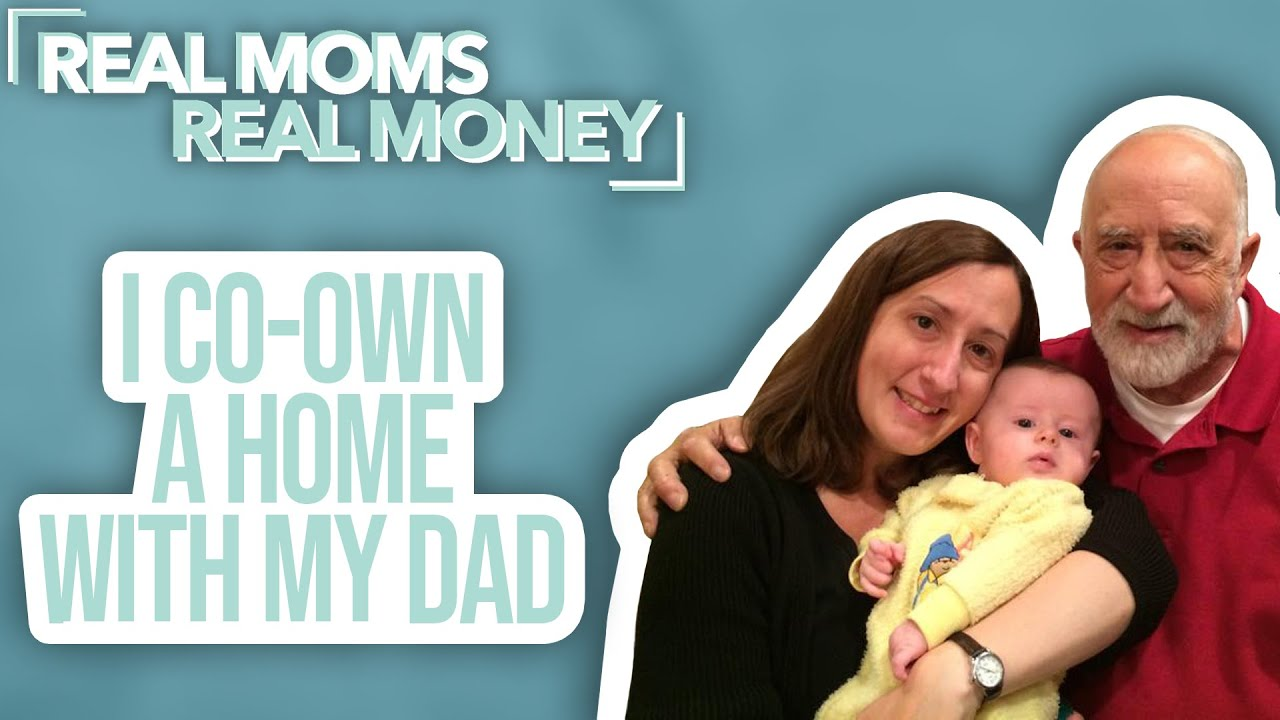 This Mom Shares Life Co-Owning a Home With Her Dad | Real Moms Real Money | Parents