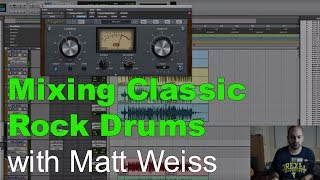 Mixing Classic Rock Drums with Matthew Weiss - Produce Like A Pro
