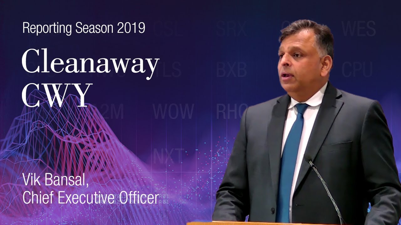 Reporting Season August 2019 – Cleanaway (ASX:CWY): Vik Bansal, Chief Executive Officer