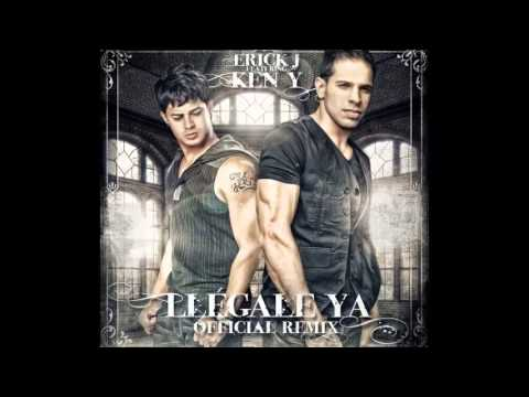 Llegale ya remix erick j ft ken y video music letra dalemegustaalvideoツ