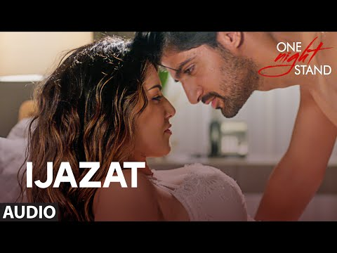 IJAZAT Full Song  ONE NIGHT STAND  Sunny Leone, Tanuj Virwani  Arijit Singh, Meet Bros TSeries
