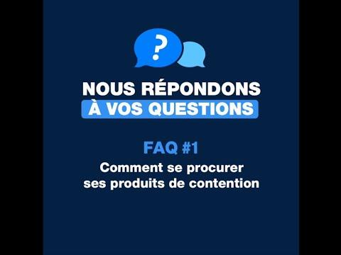 #1 FAQ - Comment se procurer ses produits de contention?