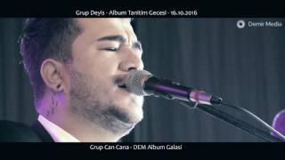 Grup Deyis Album Tanitim Gecesi Dem Album Grup Can Cana Tolga Kaya 16 10 2016 Demirmedia