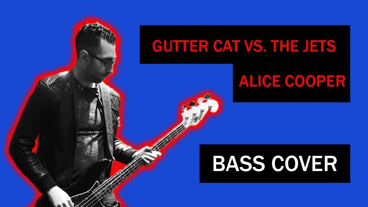 Alice Cooper - Gutter Cat Vs The Jets Bass Cover - Youtube-9117