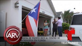 Bandera de Puerto Rico causa controversia en vecindario de Florida | Al Rojo Vivo | Telemundo