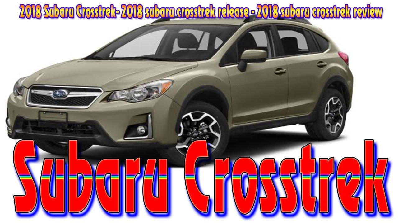 2018 Subaru Crosstrek Release Review New Cars