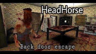 HeadHorse Horror game - Back door escape