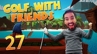 Return To 'Friendly' Golf - Pirates Cove New Map! (Golf With Friends #27)