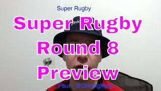 Super Rugby 2019 Round 8 Preview