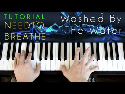 Needtobreathe - Washed By The Water (piano tutorial & cover)