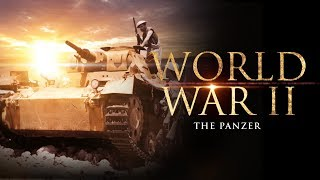 World War II: The Panzer - Full Documentary