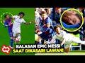 Karma Akibat Nantangin Messi!  Begini Momen Messi Membalas Ejekan Sampai Lawannya Malu