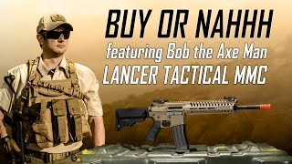 Buy or Nahhh Lancer Tactical MMC ft. Bob the Axe Man - Airsoft GI