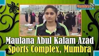 Maulana Abul Kalam Azad Sports Complex, Mumbra