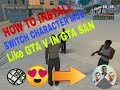How to install GTA V style character switch mod in GTA San andreas in a single step!