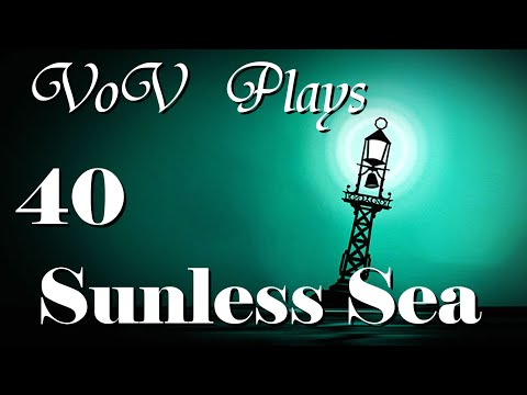 A Culinary Quest - VoV Plays Sunless Sea - Part 40