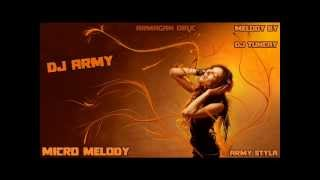 Download Dj Army - Micro Melody (Melody By: Dj Tuncay - Army Styla) MP3 song and Music Video