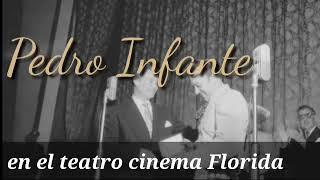 Pedro Infante en el teatro cinema Florida