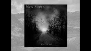 NOX AUREA - Via Gnosis - 2009 (FULL ALBUM)