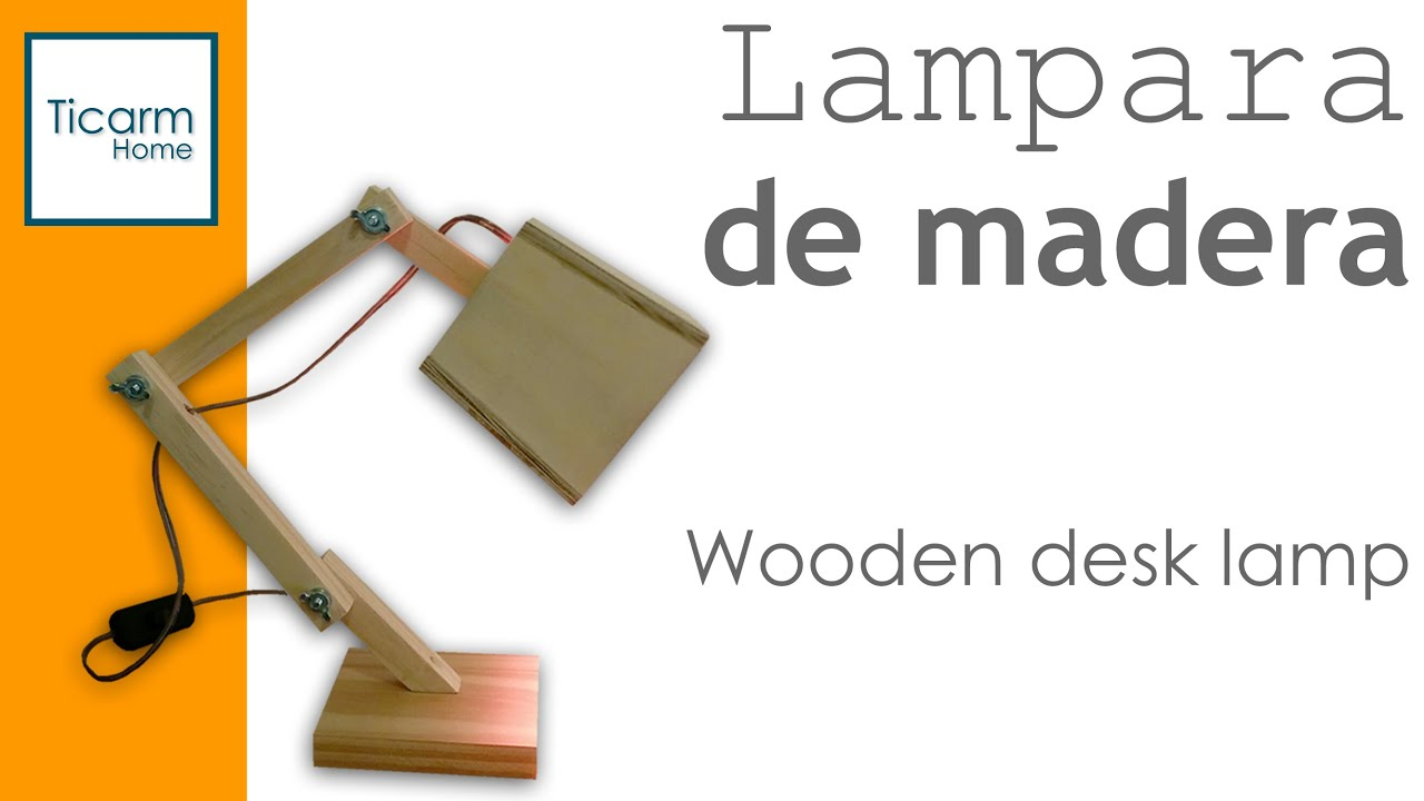 Lampara de escritorio en madera - Wooden desk lamp - YouTube