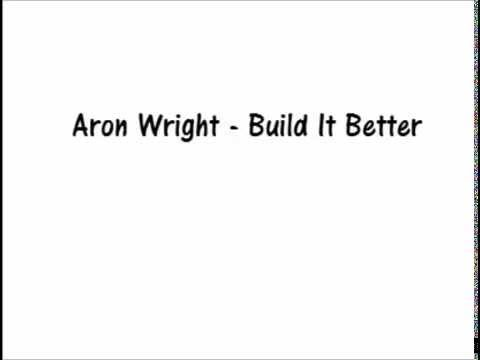 Aron Wright - Build It Better
