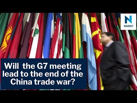 Will the G7 meeting lead to the end of the China trade war?