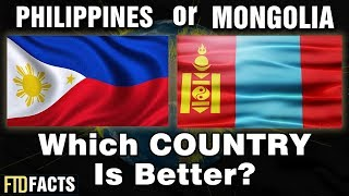 PHILIPPINES or MONGOLIA - Which Country is Better?