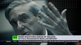 Mueller's full report on the way… will it end the Russiagate hysteria? (Very doubtful)