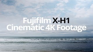 Fujifilm X-H1 - Cinematic 4K Footage | Half Moon Bay, CA