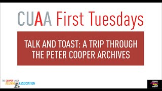Talk & Toast: A Trip Through the Peter Cooper Archives