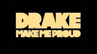 Drake - Make Me Proud (NOT ft. Nicki Minaj!!)