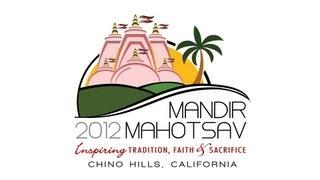 Mandir Mahotsav, Chino Hills, CA Highlights (Day 1 to 3)