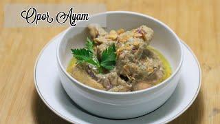 Resep Opor Ayam   Hidangan Khas Lebaran   Kental, Gurih, Lezat, Tapi Gak Bikin Enek
