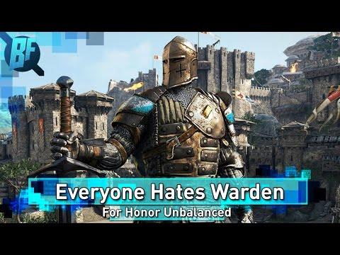 Everyone Hates Warden | For Honor Unbalanced