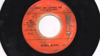 Watch Bobby Bland Keep On Loving Me youll See The Change video