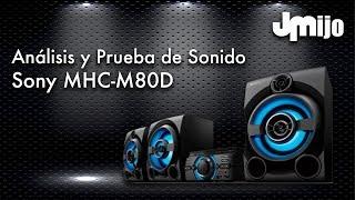 Análisis y Prueba de Sonido - Sony MHC-M80D