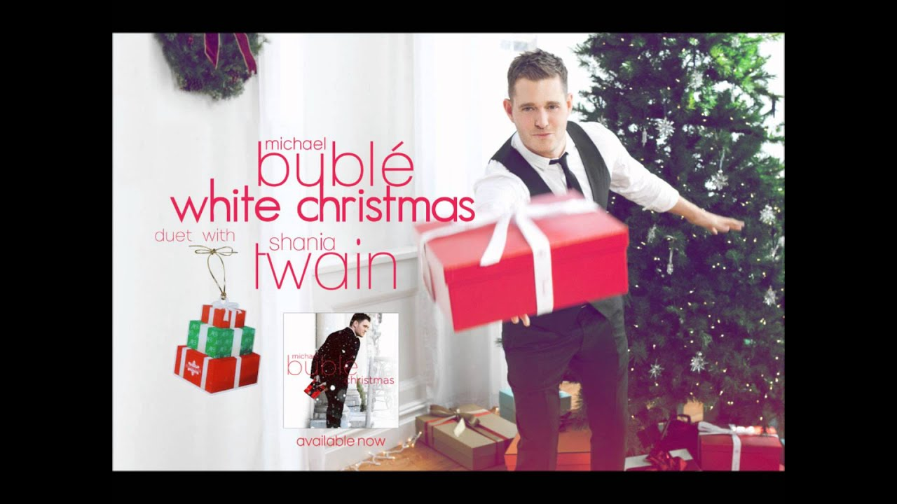 Michael Buble White Christmas.Michael Buble White Christmas Greeting Intro Feat Shania Twain