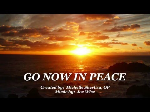 GO NOW IN PEACE ~ February 14, 2016