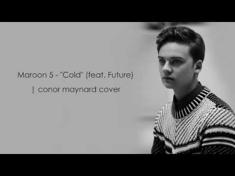 Conor Maynard - Cold | Maroon 5 (Lyrics)