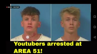 2 Youtubers arrested at Area 51 for trying to do this...