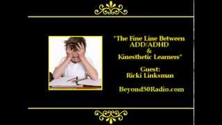 The Fine Line Between Add/adhd & Kinesthetic Learners