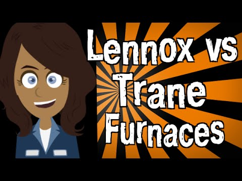 Lennox vs Trane Furnaces