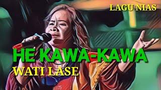 Lagu Nias 'He Kawa-Kawa' |Oleh WATI LASE