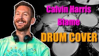 Calvin Harris   Blame Feat  John Newman Drum Cover Remix