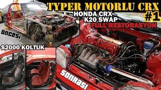 TypeR Motorlu CRX | K20 Swap || Restorasyon || S2000 Koltuk // Bölüm 1