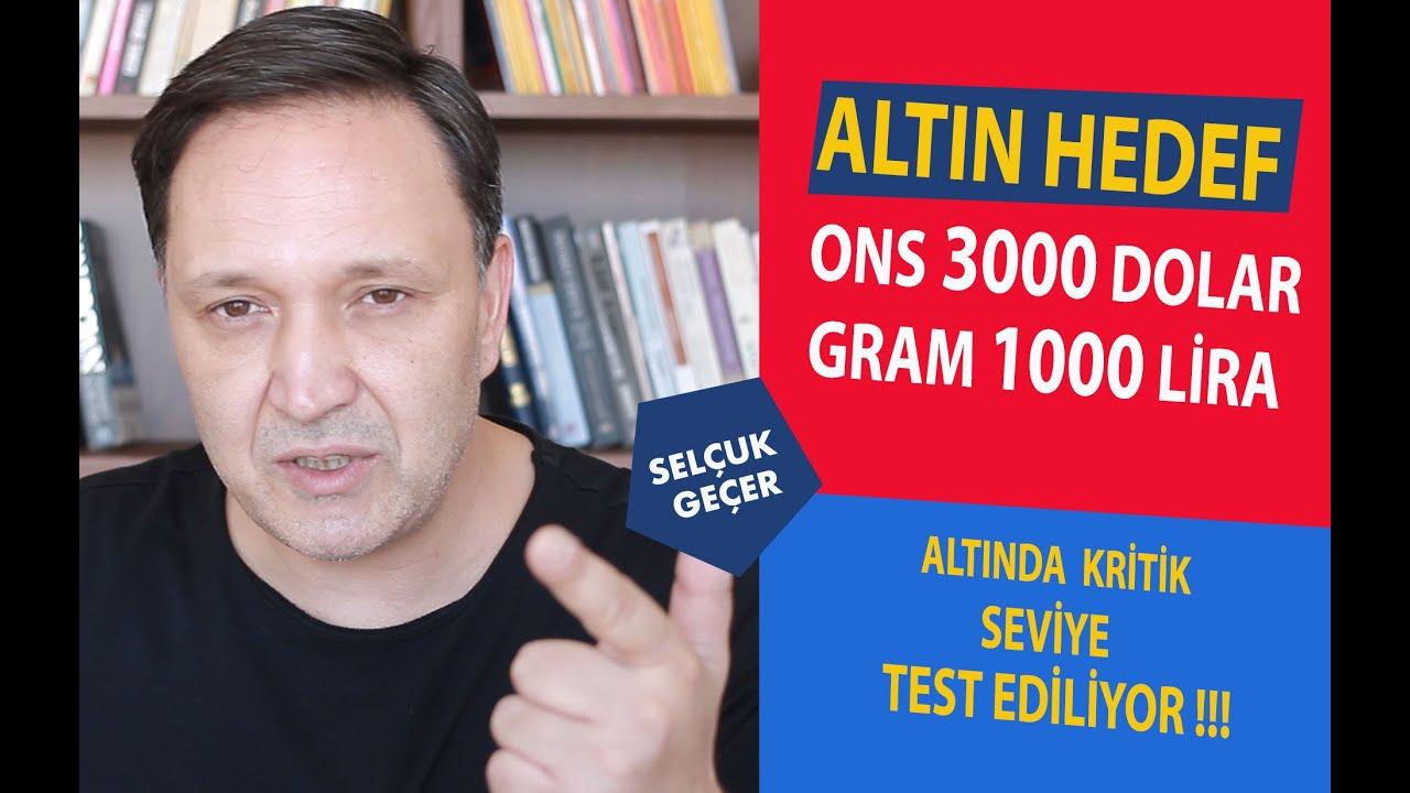 ALTIN HEDEF ONS 3000 DOLAR GRAM 1000 LİRA !!!